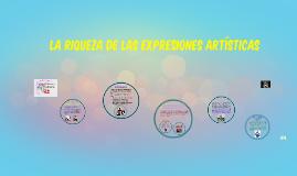 la riqueza de las expresiones artisticas