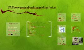 Ciclismo: uma abordagem bioquímica.