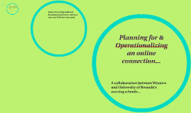 Copy of Planning for & Operationalizing an online connection...