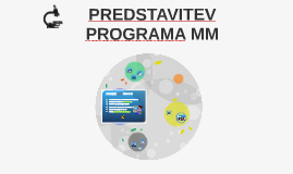 PREDSTAVITEV PROGRAMA MM