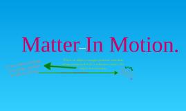 Matter & Motion; Mr.Lattanzio, Taylor Nestor.