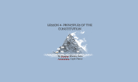 LESSON 4- PRINCIPLES OF THE CONSTITUTION