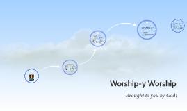 Worship-y Worship!