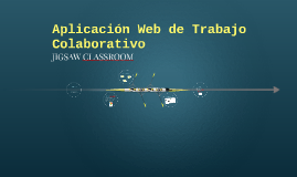 Trabajo Colaborativo (JIGSAW)