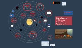 Copy of Qual o papel e a influência da matemática na astronomia - Final