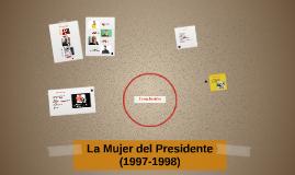 La Mujer del Presidente (1997-1998)