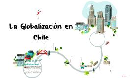 La Globalización en Chile