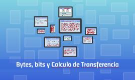 Copy of Bytes, bits y Calculo de Transferencia