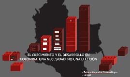 El Crecimiento y el Desarrollo en Colombia: Una Necesidad, n