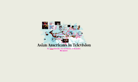 Copy of Asian Americans in Television