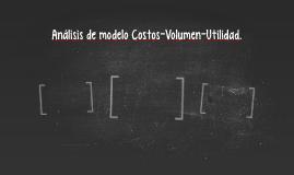Análisis de modelo Costos-Volumen-Utilidad.