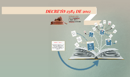 DECRETO 2784 DE 2012 MAPA - TEORÍA CONTABLE