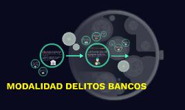 MODALIDAD DELITOS BANCOS