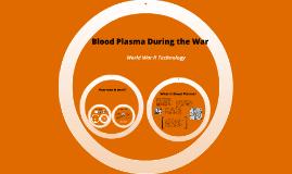 Copy of Blood Plasma: World War II Technology