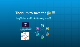 Copy of Thorium to save the world