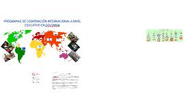 PROGRAMAS DE COOPERACIÓN INTERNACIONAL A NIVEL EDUCATIVO EN