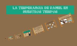 La temperancia de Daniel en nuestros tiempos