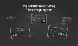 Drug Education and Set/Setting: