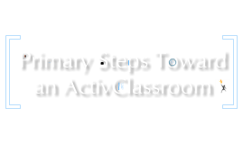 Primary Steps Toward an ActivClassroom