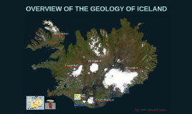 OVERVIEW OF THE GEOLOGY OF ICELAND