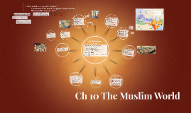 Ch 10 The Muslim World