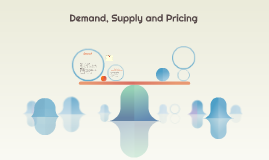 Demand, Supply and Pricing