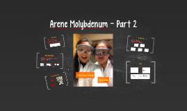 Arene Molybdenum- Part 2