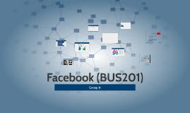 Copy of Facebook (BUS201)
