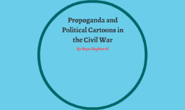 Propoganda and Political Cartoons in the Civil War