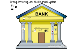 Saving, Investing, and the Financial System