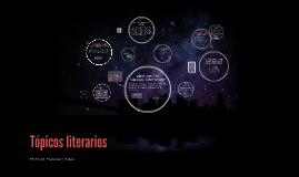 Copy of Tópicos literarios