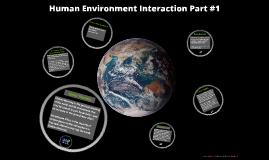 Human Environment Interaction Part #1