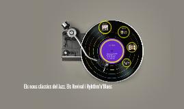 Els nous clàssics del Jazz. Els Revival i Ryhthm'n'Blues