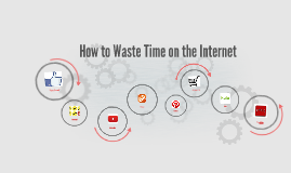 How to Waste Time on the Internet