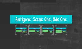 Antigone: Scene One and Ode One