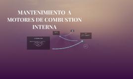 MANTENIMIENTO  A  MOTORES DE COMBUSTION INTERNA