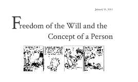 an analysis of freedom of the will and the concept of a person by harry frankfurt Harry gordon frankfurt, freedom of the will and the concept of a person 44-50 (1929 - ) professor at princeton university distinction.