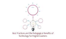 Best Practices and the Pedagogical Benefits of Technology fo