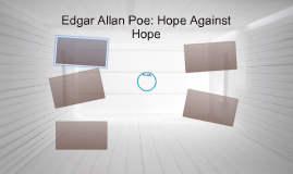 Edgar Allan Poe: Hope Against Hope