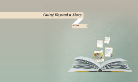 Going Beyond a Story