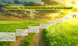 "Copy of Story Analysis - ""The Setting Sun and the Rolling World"" by"