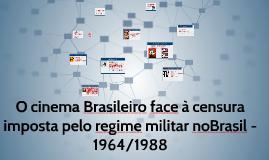 O cinema Brasileiro face à censura imposta pelo regime milit