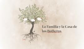 La Familia y la Casa de los Botheros