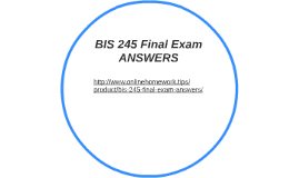 BIS 245 Final Exam ANSWERS