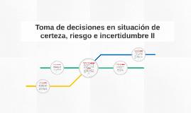 Toma de decisiones en situación de certeza, riesgo e incerti
