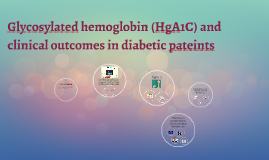 Glycosylated hemoglobin (HgA1C) and clinical outcomes in dia