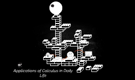 Copy of Copy of Applications of Calculus in Daily Life