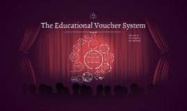 The Educational Voucher Sytem