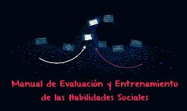 Manual de Evaluación y Entrenamiento de las Habilidades Soci
