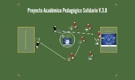 Proyecto Académico Pedagógico Solidario V.3.0